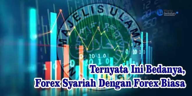 Perbedaan Forex Syariah & Forex Biasa