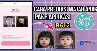 aplikasi b612 prediksi wajah bayi/anak