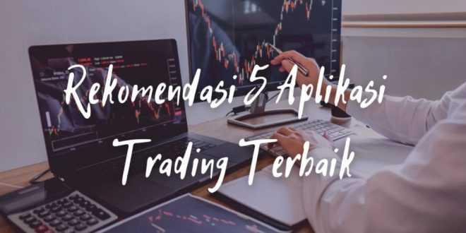 5 Aplikasi Trading Terpercaya Di Indonesia