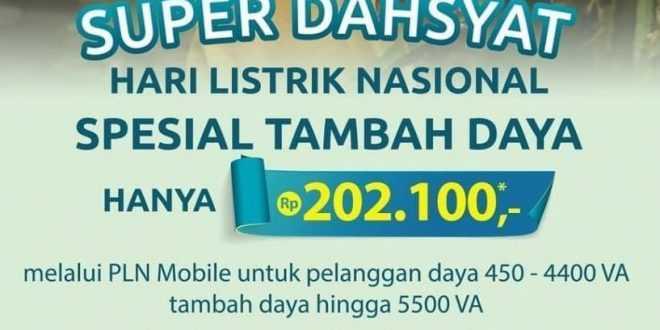 Hari Listrik Nasional, Dapatkan Promo PLN Super Dahsyat Tambah Daya